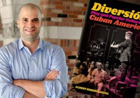 Photo of Albert Laguna and his book cover called  Diversion, Play and Popular Culture in Cuban America